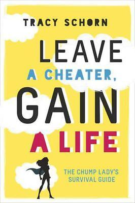 Leave a Cheater, Gain a Life by Tracy Schorn | Paperback Book | 9780762458967 |