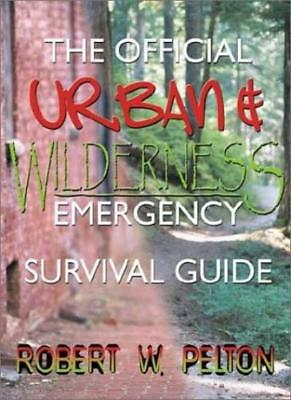 The Official Urban and Wilderness Emergency Survival Guide by Pelton, W. New,,