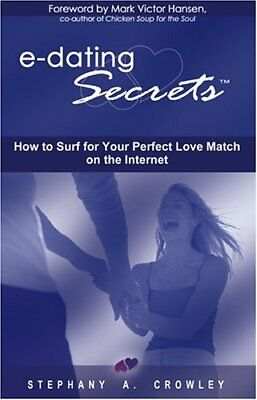 e-Dating Secrets, Crowley, Stephanie, A. New 9780973401615 Fast Free Shipping,,
