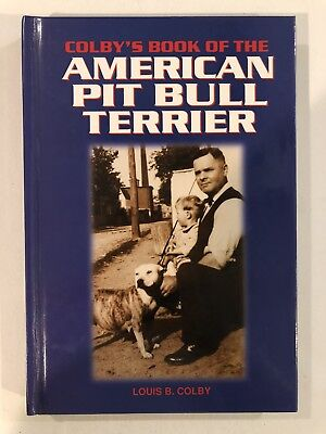 Colbys Book Of The American Pit Bull Terrier Louis B Colby Hardcover Apbt