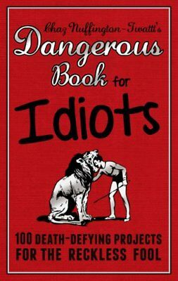 The Dangerous Book for Idiots, Nuffington-tw*ttt 9781853759185 Free Shipping+-