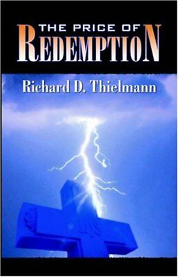 The Price of Redemption, Thielmann, Richard, D 9780741432155 Free Shipping,,
