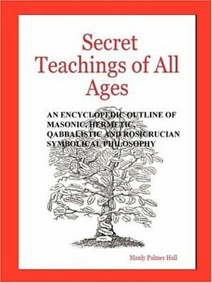 Secret Teachings of All Ages, Hall, Manly, Palmer 9780975309346 Free Shipping,,
