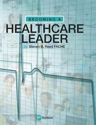 Becoming a Healthcare Leader by Steven B. Reed (English) Paperback Book Free Shi