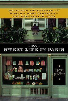 The Sweet Life in Paris: Delicious Adventures in the Wor... | Buch | Zustand gut