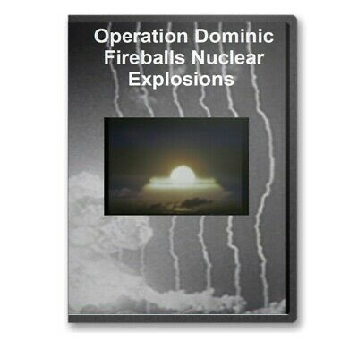Operation Dominic Fireballs Nuclear Atomic Bomb Testing Program DVD - A507