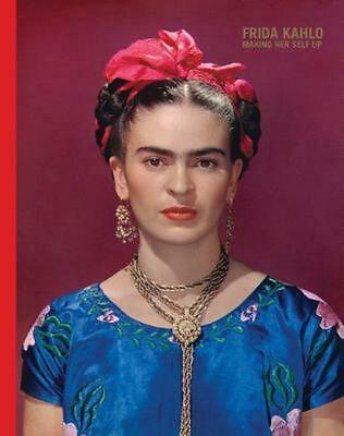 Frida Kahlo: Making Her Self Up by Claire Wilcox Hardcover Book Free Shipping!