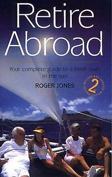 Retire Abroad: Your Complete Guide to a Fresh Start in t...   Buch   Zustand gut