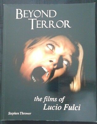 Beyond Terror The Films Of Lucio Fulci By Stephen Thrower