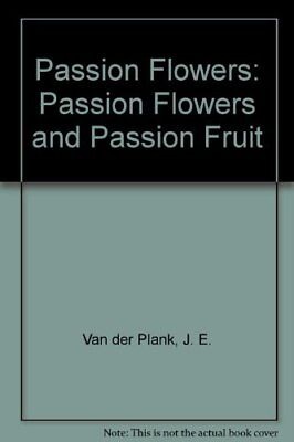 Passion Flowers and Passion Fruit,John Vanderplank