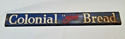 Colonial Is Good Bread Vintage Door Push Tin Sign