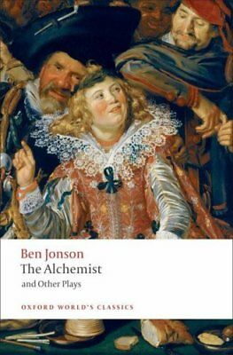 Oxford World's Classics: The Alchemist and Other Plays by Ben Jonson (2009,...