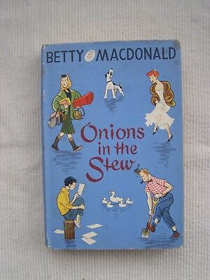 Betty Macdonald - Onions in the stew H/B in VG condition + DW, undated