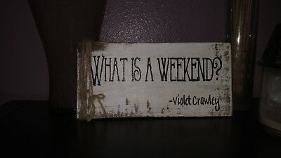 Decorative Sign, What is a weekend?  Country Modern style