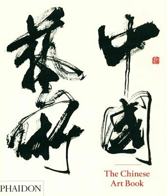 The Chinese Art Book by Jeffrey Moser, Keith Pratt, Colin Mackenzie and Katie...