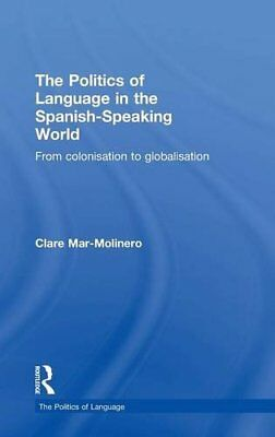 The Politics of Language in the Spanish-Speakin, Mar-Molinero**