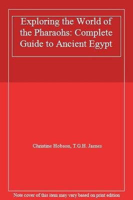 Exploring the World of the Pharaohs: Complete Guide to Ancient Egypt,Christine