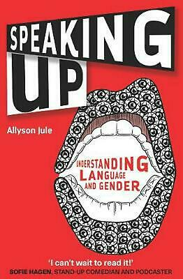 Speaking Up: Understanding Language and Gender by Allyson Jule Paperback Book Fr