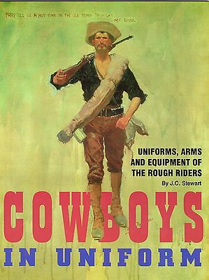 Cowboys In Uniform , Book On The Rough Riders Equipment & Uniforms