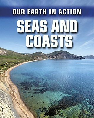 Seas and Coasts (Our Earth in Action),Chris Oxlade