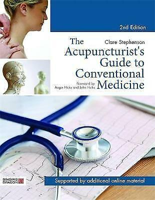 The Acupuncturist's Guide to Conventional Medicine, Second Edition by Stephenson