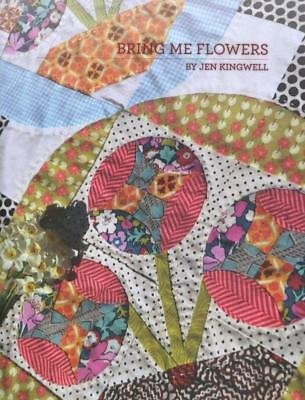 Bring Me Flowers Jen Kingwell Designs Scrappy Quilt Pattern Booklet