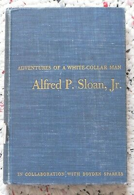 ADVENTURES OF A WHITE-COLLAR MAN by Alfred P. Sloan, Jr, General Motors 1941, hb