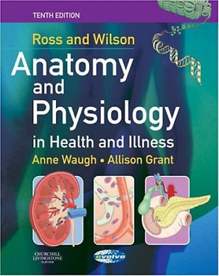 ANATOMY AND PHYSIOLOGY in health and illness 12th edition by ross ...