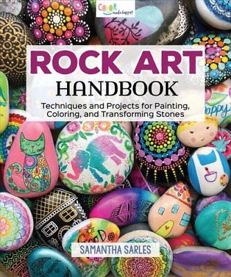 Rock Art Handbook : Techniques and Projects for Painting, Coloring, and...