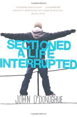 Sectioned: A Life Interrupted,John O'Donoghue