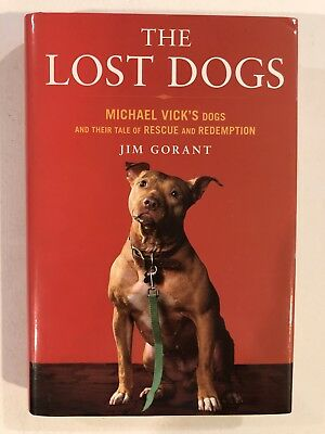 The Lost Dogs Michael Vicks Dogs Jim Gorant Hardcover Apbt