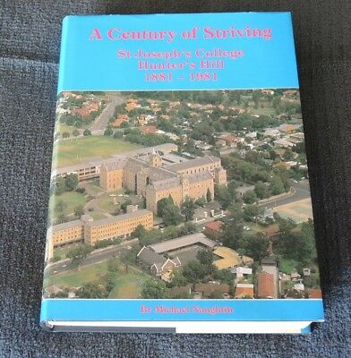 A CENTURY OF STRIVING. St Joseph's College Hunter's Hill 1881-1981.