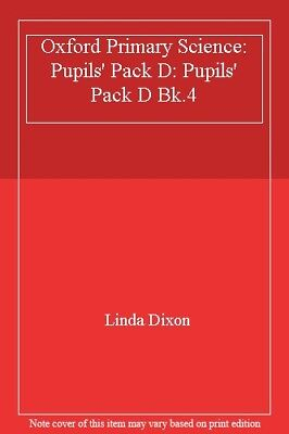 Oxford Primary Science: Pupils' Pack D: Pupils' Pack D Bk.4,Linda Dixon