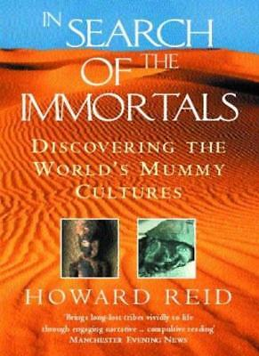 In Search of the Immortals: Discovering the World's Mummy Cultures,Howard Reid