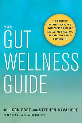 The Gut Wellness Guide: Reclaim Whole-Body Health by Stephen Cavaliere Paperback