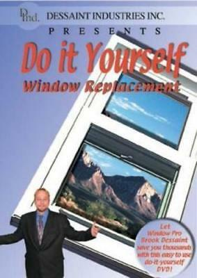 Do It Yourself Window Replacement 2003 by Brook Dessaint; Dessaint Industries; S
