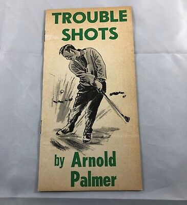 Trouble Shots  By Arnold Palmer  1964 Instructional Booklet