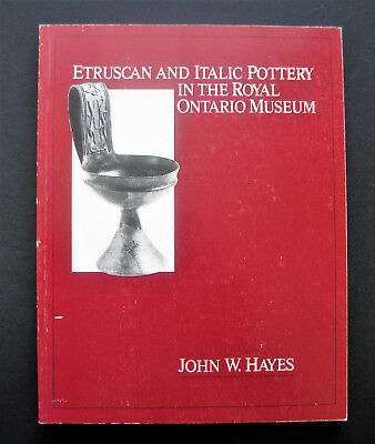 Etruscan and Italic Pottery in the Royal Ontario Museum by John W. Hayes