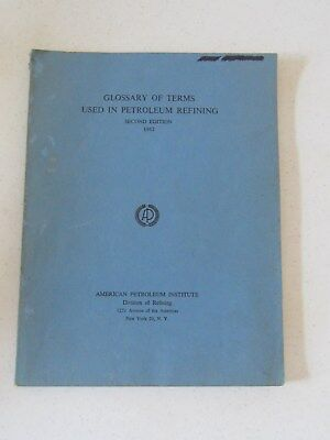 GLOSSARY OF TERMS USED IN PETROLEUM REFINING 1962 Booklet 2nd Edition