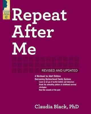 Repeat After Me - Revised and Updated: A Workbook for Adult Children Overcoming