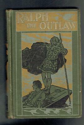 Clarke, Mrs Henry; Ralph the Outlaw. Thomas Nelson 1908 Good