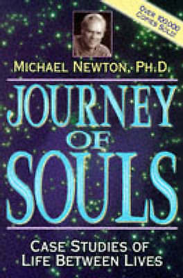 Journey of Souls: Case Studies of Life Between Lives by Dr Michael Newton | Pape