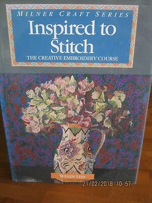 Inspired To Stitch Creative Embroidery Course Hard Cover By Wendy Lees 192 Pages