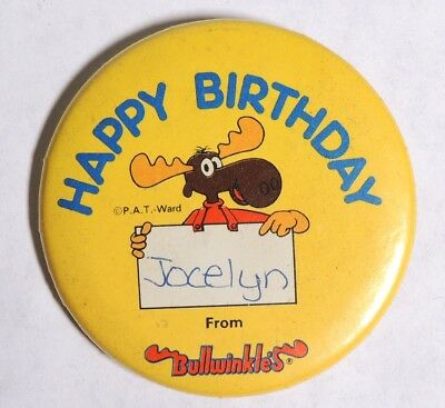ESZ7494. Vintage: Happy Birthday From BULLWINKLE Pinback Button by PAT Ward