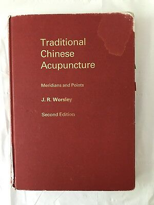 Traditional Chinese Acupuncture: Meridians and Points by J.R Worsley