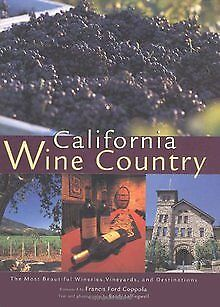 California Wine Country: Your Guide to Napa, Sonoma, and... | Buch | Zustand gut