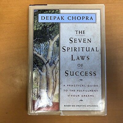 The Seven Spiritual Laws of Success : A Practical Guide to the Fulfillment of Yo