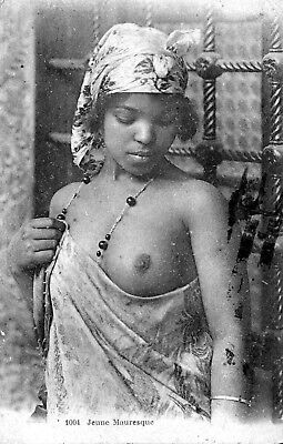 Mauresque arabe seins nus / nude arab Moorish Woman Scenes et types