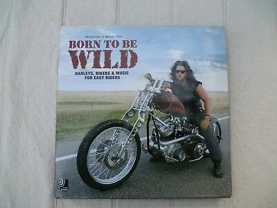 Born to be Wild Harley's, Bikers & Music for easy riders