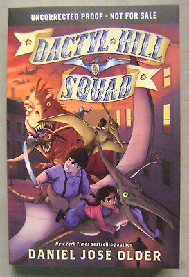 Dactyl Hill Squad by Daniel Jose Older Uncorrected Proof/ARC